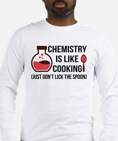 Chemistry is like cooking Long Sleeve T-Shirt