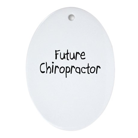 Future Chiropractor Oval Ornament