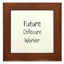 Future Childcare Worker Framed Tile