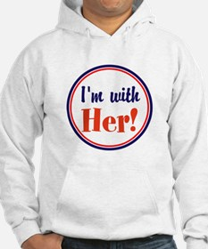 Im with her! Hoodie