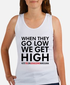 When They Go Low, We Get High! Tank Top