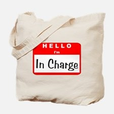 Hello I'm In Charge Tote Bag