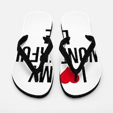I Love My Wonderful Life Flip Flops