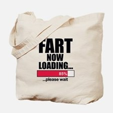 Fart Now Loading...Funny Tote Bag