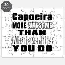 Capoeira More Awesome Than Whatever It Is Y Puzzle