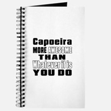 Capoeira More Awesome Than Whatever It Is Journal