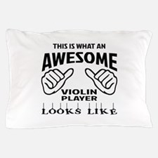 This is what an awesome Violin player Pillow Case