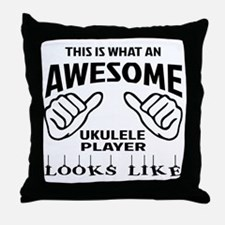 This is what an awesome Ukulele playe Throw Pillow