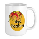 Bad hombre Large Mugs (15 oz)