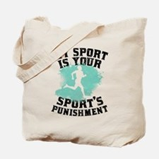My Sport Is Your Sports Punishment Tote Bag