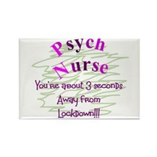 Psych Nurse you're about 3 SECONDS AWAY from lockd