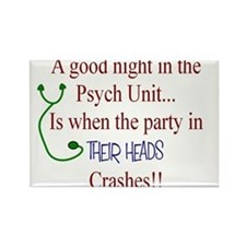 A good night in the PSYCH UNIT is when the party c