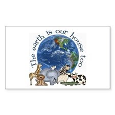 The Earth Is Our House Too Rectangle Decal