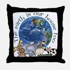 The Earth Is Our House Too Throw Pillow
