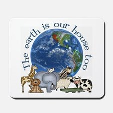 The Earth Is Our House Too Mousepad