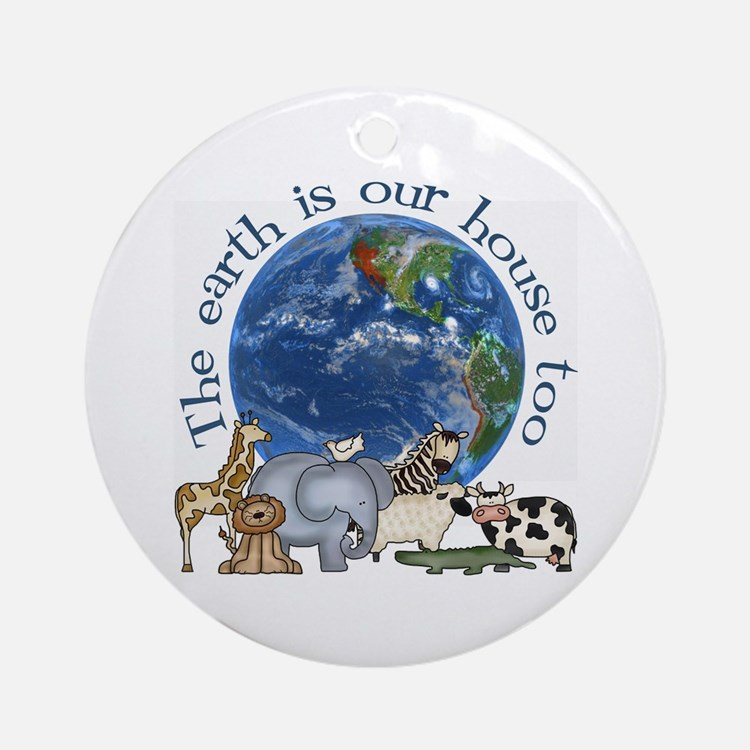 The Earth Is Our House Too Ornament (Round)