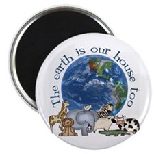 """The Earth Is Our House Too 2.25"""" Magnet (100 pack)"""