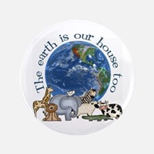 """The Earth Is Our House Too 3.5"""" Button"""