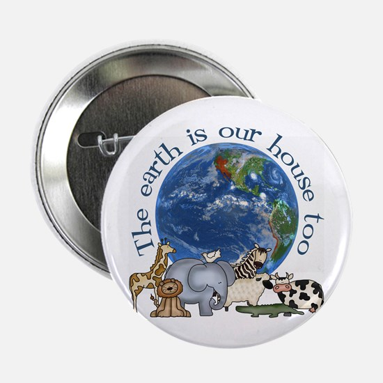 "The Earth Is Our House Too 2.25"" Button"