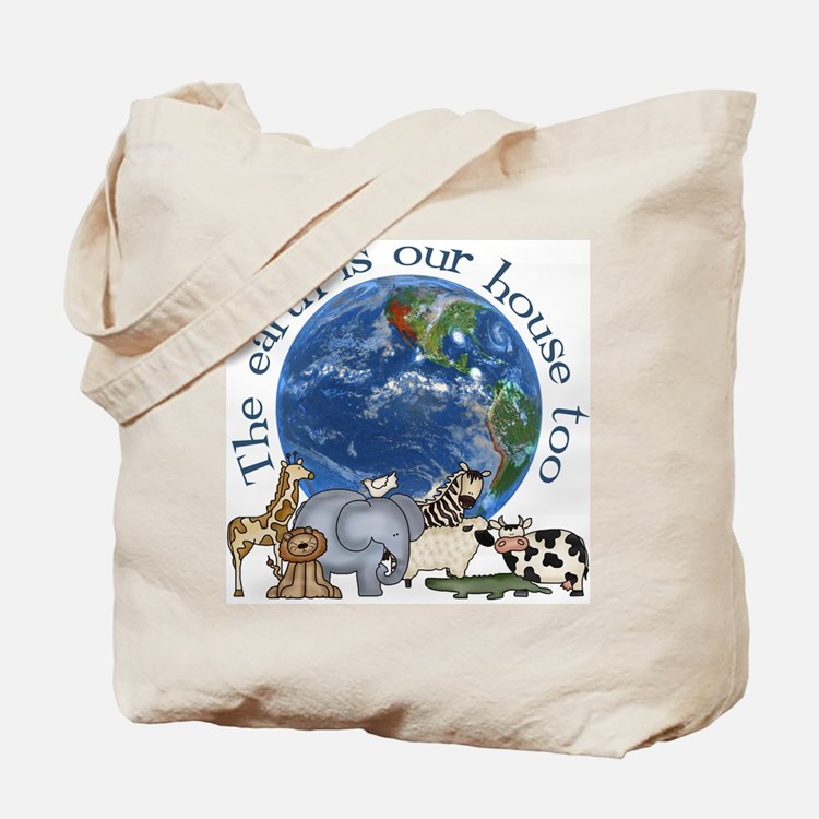 The Earth Is Our House Too Tote Bag