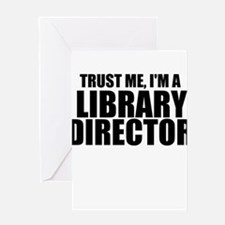 Trust Me, I'm A Library Director Greeting Card