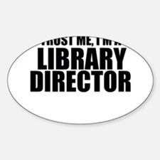 Trust Me, I'm A Library Director Decal