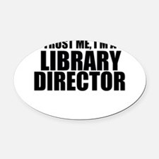 Trust Me, I'm A Library Director Oval Car Magn