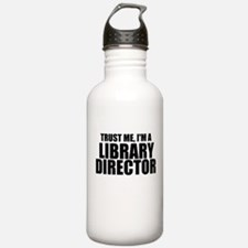 Trust Me, I'm A Library Director Water Bottle