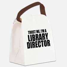 Trust Me, I'm A Library Director Canvas Lunch