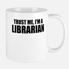 Trust Me, I'm A Librarian Mugs
