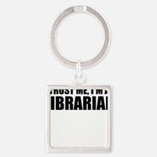 Trust Me, I'm A Librarian Keychains