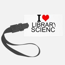 I Love Library Science Luggage Tag