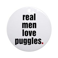 Real Men Love Puggles Ornament (Round)