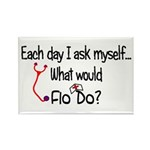 Each Day I ask Myself FLO DO Magnets
