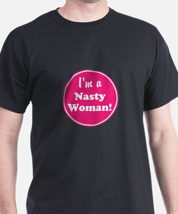 Im a nasty woman T-Shirt