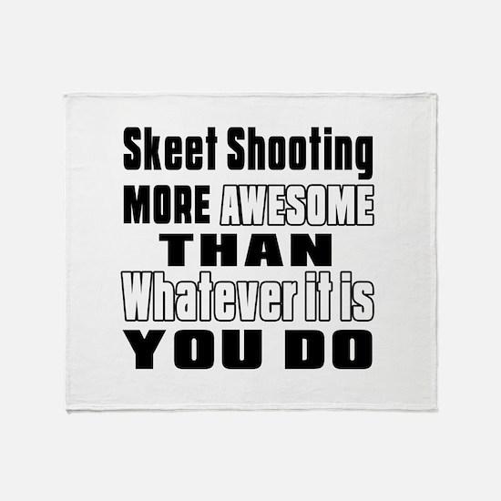 Skeet Shooting More Awesome Than Wha Throw Blanket