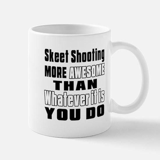 Skeet Shooting More Awesome Than Whatev Mug