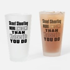 Skeet Shooting More Awesome Than Wh Drinking Glass