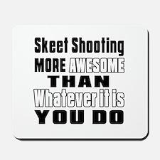 Skeet Shooting More Awesome Than Whateve Mousepad