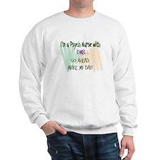 Unique Psych nurse Sweatshirt