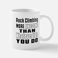 Rock Climbing More Awesome Than Whateve Mug