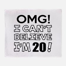 Omg I Can Not Believe I Am 20 Throw Blanket