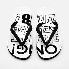 Omg I Can Not Believe I Am 18 Flip Flops