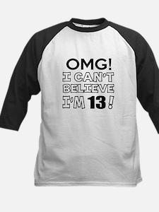 Omg I Can Not Believe I Am 13 Kids Baseball Jersey