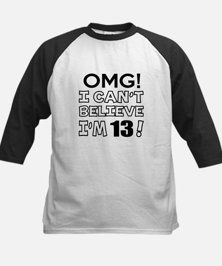Omg I Can Not Believe I Am 13 Kids Baseball Jersey
