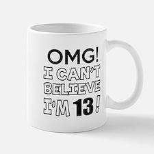 Omg I Can Not Believe I Am 13 Mug