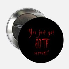 You Got Goth Served Button