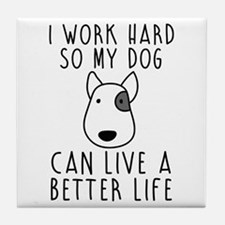 I work hard... Tile Coaster