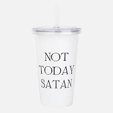Not Today Satan Acrylic Double-wall Tumbler