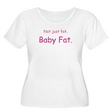 Not fat baby fat T-Shirt